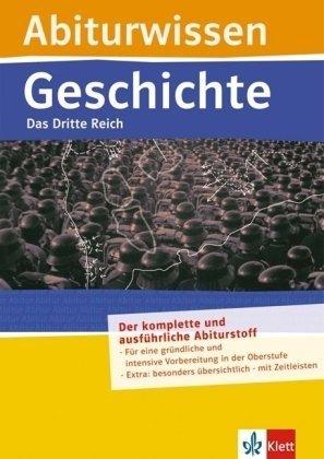 9783129296363: Abiturwissen Das Dritte Reich: Das dritte Reich. Prüfungsrelevanter Stoff auf den Punkt gebracht, Musterklausur, Systematische Zusammenfassungen