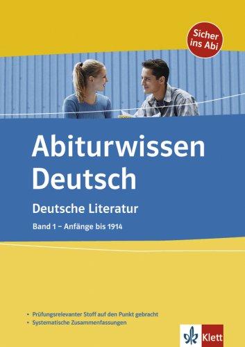 9783129296387: Abiturwissen Deutsche Literatur 1: Anfänge bis 1914