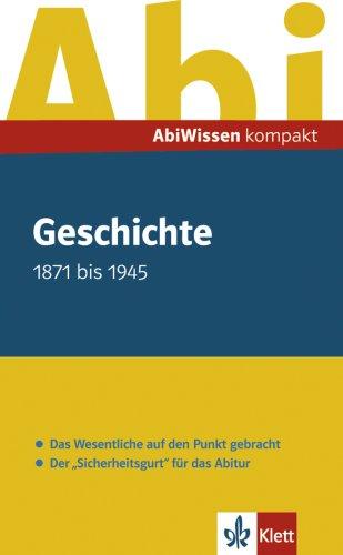 9783129298428: AbiWissen kompakt Geschichte. 1871 - 1945