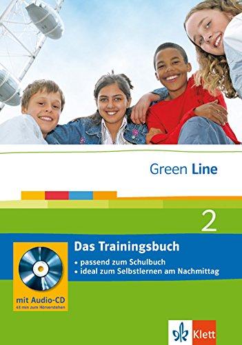 Green Line 2 - Das Trainingsbuch: 2. Lernjahr, passend zum Lehrwerk : passend zum Schulbuch; ideal zum Selbstlernen am Nachmittag