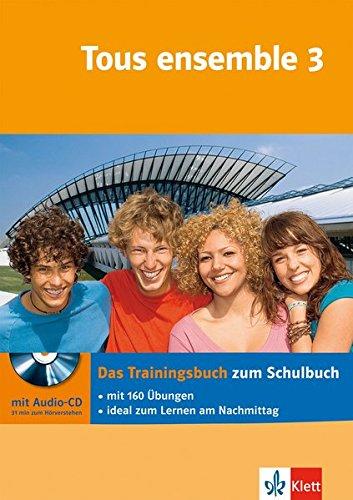 9783129299913: Tous ensemble 3. Das Trainingsbuch mit Audio-CD