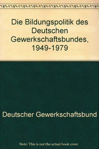 9783129324103: Die Bildungspolitik des Deutschen Gewerkschaftsbundes 1949-1979