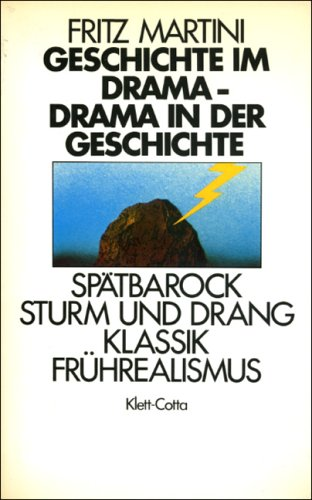 GESCHICHTE IM DRAMA -- DRAMA IN DER GESCHICHTE Spaetbarock, Sturm und Drang, Klassik, ...
