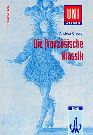 9783129395769: Die franz�sische Klassik: Literatur, Gesellschaft und Kultur des 17. Jahrhunderts