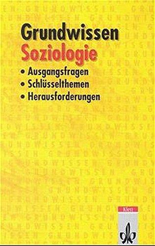 9783129396025: Grundwissen Soziologie. Ausgangsfragen, Schlüsselthemen, Herausforderungen