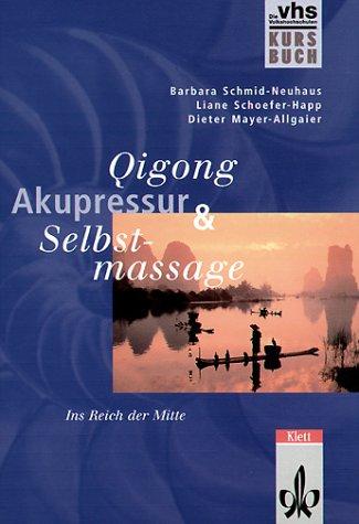 9783129399019: Qigong, Akupressur, Selbstmassage, Kursbuch