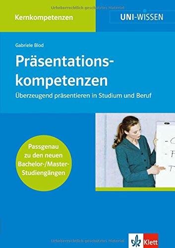 9783129400043: Prasentationskompetenzen: Uberzeugend prasentieren in Studium und Beruf. Passgenau zu den neuen Bachelor-/Master-Studiengangen