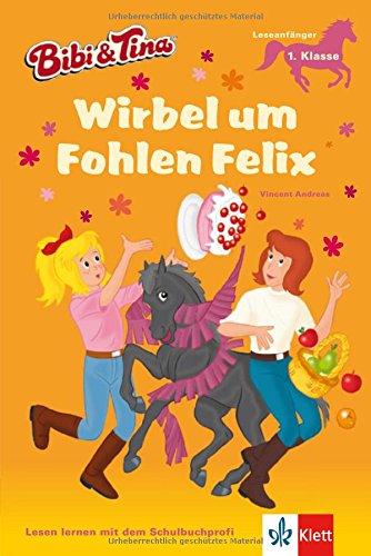 9783129490617: Wirbel um Fohlen Felix: Leseanfänger 1. Klasse
