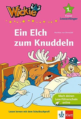 9783129492048: Wickie - Ein Elch zum Knuddeln: Lesen lernen 1. Klasse