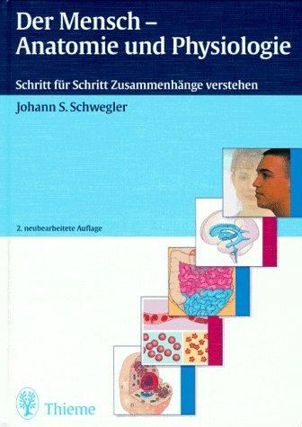 9783131001528: Der Mensch, Anatomie und Physiologie. Schritt für ...