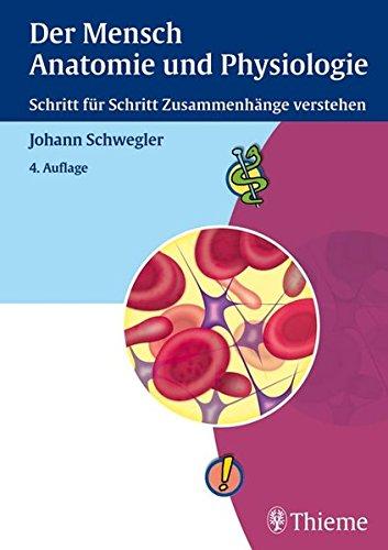9783131001542: Der Mensch, Anatomie und Physiologie: Schritt für Schritt Zusammenhänge verstehen