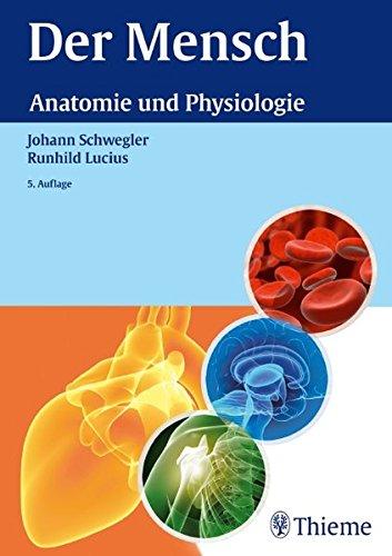 9783131001559: Der Mensch - Anatomie und Physiologie: Schritt für ...