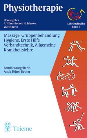 9783131012913: Physiotherapie, 14 Bde., Bd.6, Massage, Gruppenbehandlung, Hygiene, Erste Hilfe, Verbandtechnik, Allgemeine Krankheitslehre