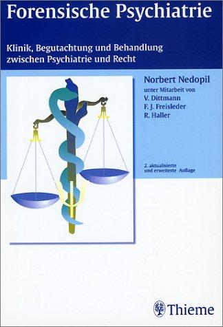 9783131034526: Forensische Psychiatrie: Klinik, Begutachtung und Behandlung zwischen Psychiatrie und Recht