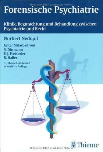 9783131034533: Forensische Psychiatrie: Klinik, Begutachtung und Behandlung zwischen Psychiatrie und Recht