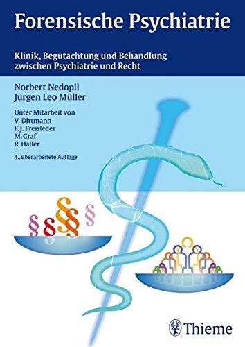 9783131034540: Forensische Psychiatrie: Klinik, Begutachtung und Behandlung zwischen Psychiatrie und Recht