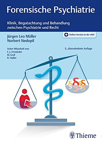 9783131034557: Forensische Psychiatrie: Klinik, Begutachtung und Behandlung zwischen Psychiatrie und Recht