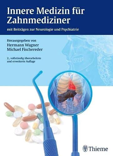 9783131034823: Innere Medizin für Zahnmediziner: mit einem Beitrag zur Neurologie und Psychiatrie