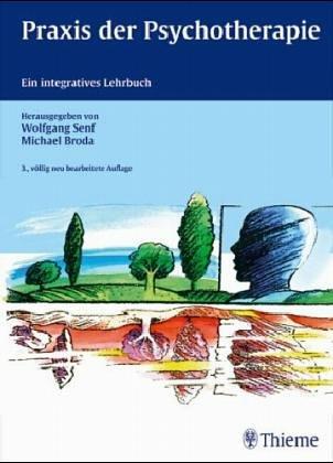 9783131060914: Praxis der Psychotherapie:. Ein integratives Lehrbuch für Psychoanalyse und Verhaltentherapie