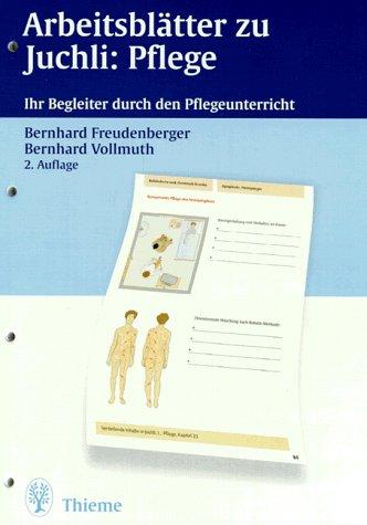 9783131072726: Arbeitsblätter zu Juchli: Pflege. Ihr Begleiter durch ...