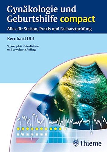 9783131073433: Gynäkologie und Geburtshilfe compact: Alles für Station, Praxis und Facharztprüfung