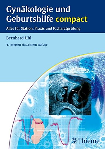 9783131073440: Gynäkologie und Geburtshilfe compact: Alles für Station, Praxis und Facharztprüfung