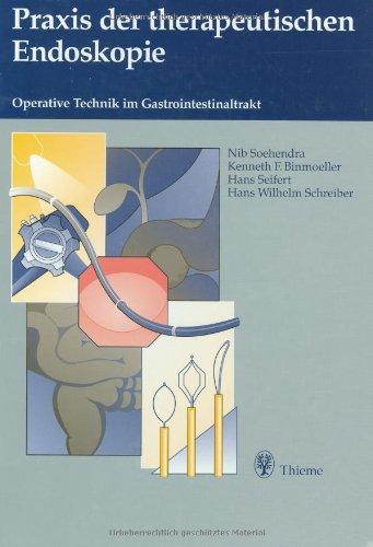 9783131075611: Praxis der therapeutischen Endoskopie. Operative Technik im Gastrointestinaltrakt.