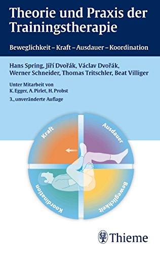 9783131077936: Theorie und Praxis der Trainingstherapie: Beweglichkeit - Kraft - Ausdauer - Koordination