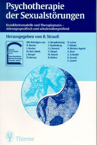 Psychotherapie der Sexualstörungen Strauß, Bernhard: Strauß, Bernhard