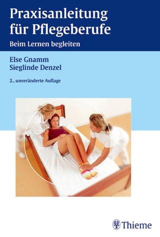 9783131098221: Praxisanleitung für Pflegeberufe: Beim Lernen begleiten