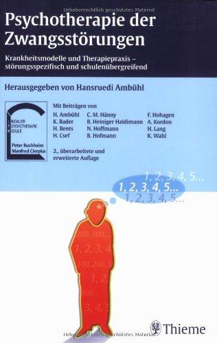 9783131099327: Psychotherapie der Zwangsstörungen: Krankheitsmodelle und Therapiepraxis, störungsspezifisch und schulenübergreifend