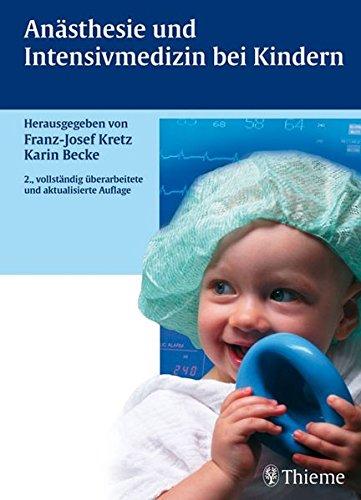 Anästhesie und Intensivmedizin bei Kindern: Franz-Josef Kretz