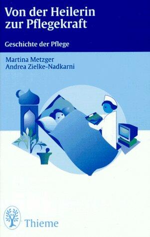 9783131107213: Von der Heilerin zur Pflegekraft. Geschichte der Pflege