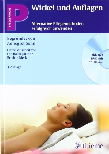 Pflegepraxis: Wickel und Auflagen: Alternative Pflegemethoden erfolgreich: Sonn, Annegret