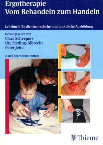 9783131143426: Ergotherapie. Vom Behandeln zum Handeln. Lehrbuch für die theoretische und praktische Ausbildung.