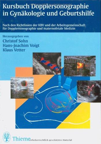 9783131153616: Kursbuch Dopplersonographie in Gynäkologie und Geburtshilfe: Nach den Richtlinien der KBV und der Arbeitsgemeinschaft für Dopplersonographie und maternofetale Medizin