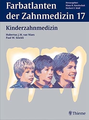 Farbatlanten der Zahnmedizin, Bd.17, Kinderzahnmedizin: Bd. 17 (Gebundene Ausgabe) von Hubertus J. ...