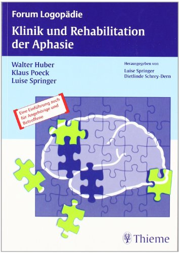 9783131184412: Klinik und Rehabilitation der Aphasie: Eine Einf�hrung f�r Therapeuten, Angeh�rige und Betroffene