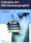 9783131185815: Lehratlas der MR-Mammographie