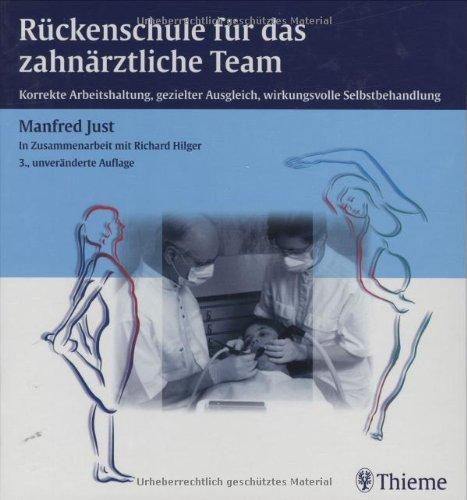 9783131194237: Rückenschule für das zahnärztliche Team: Korrekte Arbeitshaltung, gezielter Ausgleich, wirkungsvolle Selbstbehandlung