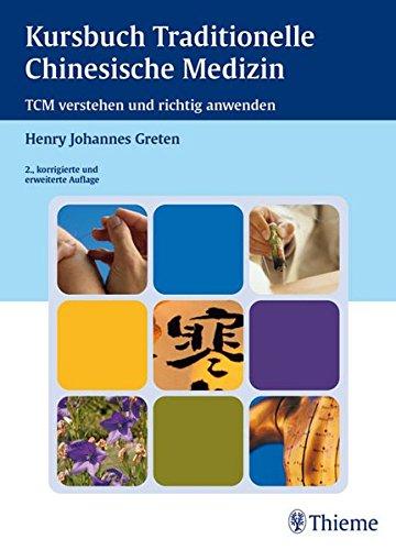 Kursbuch Traditionelle Chinesische Medizin von Johannes Greten: Johannes Greten Günter