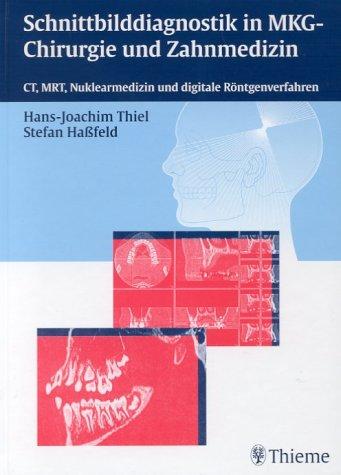 9783131242716: Schnittbilddiagnostik in der zahnärztlichen Radiologie. CT, MRT und konventionelle bildgebende Verfahren.