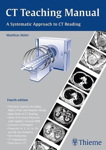 CT Teaching Manual: A Systematic Approach to: Hofer, Matthias; MEDIDAK