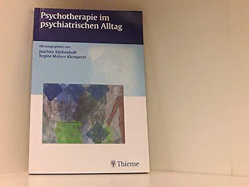 9783131251312: Psychotherapie im psychiatrischen Alltag
