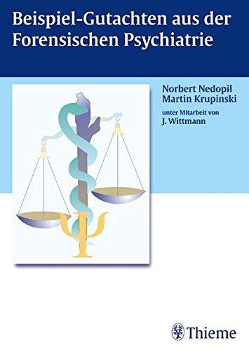Beispiel-Gutachten aus der Forensischen Psychiatrie: Norbert Nedopil