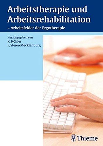 9783131255617: Arbeitstherapie und Arbeitsrehabilitation: Arbeitsfelder der Ergotherapie