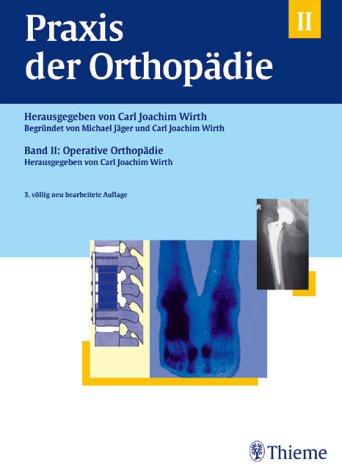 9783131256836: Praxis der Orthopädie, 2 Bde., Bd.2, Operative Orthopädie