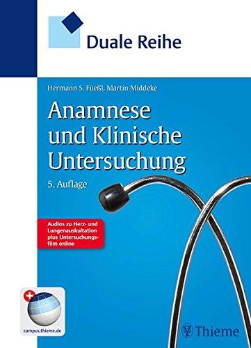 Duale Reihe Anamnese und Klinische Untersuchung: Hermann Füeßl