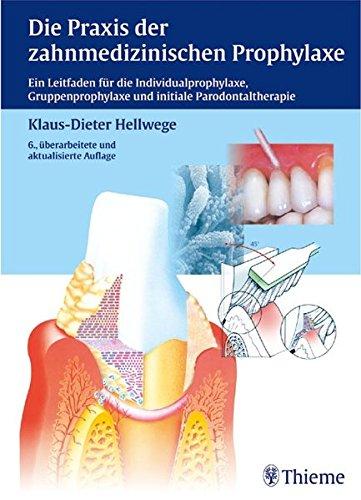 9783131271860: Die Praxis der zahnmedizinischen Prophylaxe: Ein Leitfaden für die Individualprophylaxe, Gruppenprophylaxe und initiale Parodontaltherapie