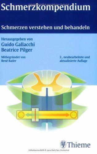 Schmerzkompendium: Schmerzen verstehen und behandeln Gallacchi, Guido and Pilger, Beatrice